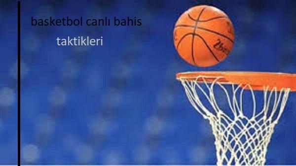 basketbol canlı bahis taktikleri nedir