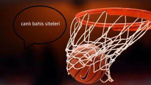 Basketbol canlı bahis nedir ? Basketbol canlı bahis türleri nelerdir?