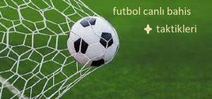 Futbol canlı bahis taktikleri nelerdir? Futbol canlı bahislerinden para kazan
